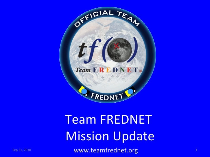 Sep 21, 2010 www.teamfrednet.org Team FREDNET Mission Update