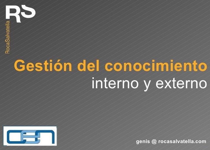 Gestión del conocimiento interno y externo genis @ rocasalvatella.com