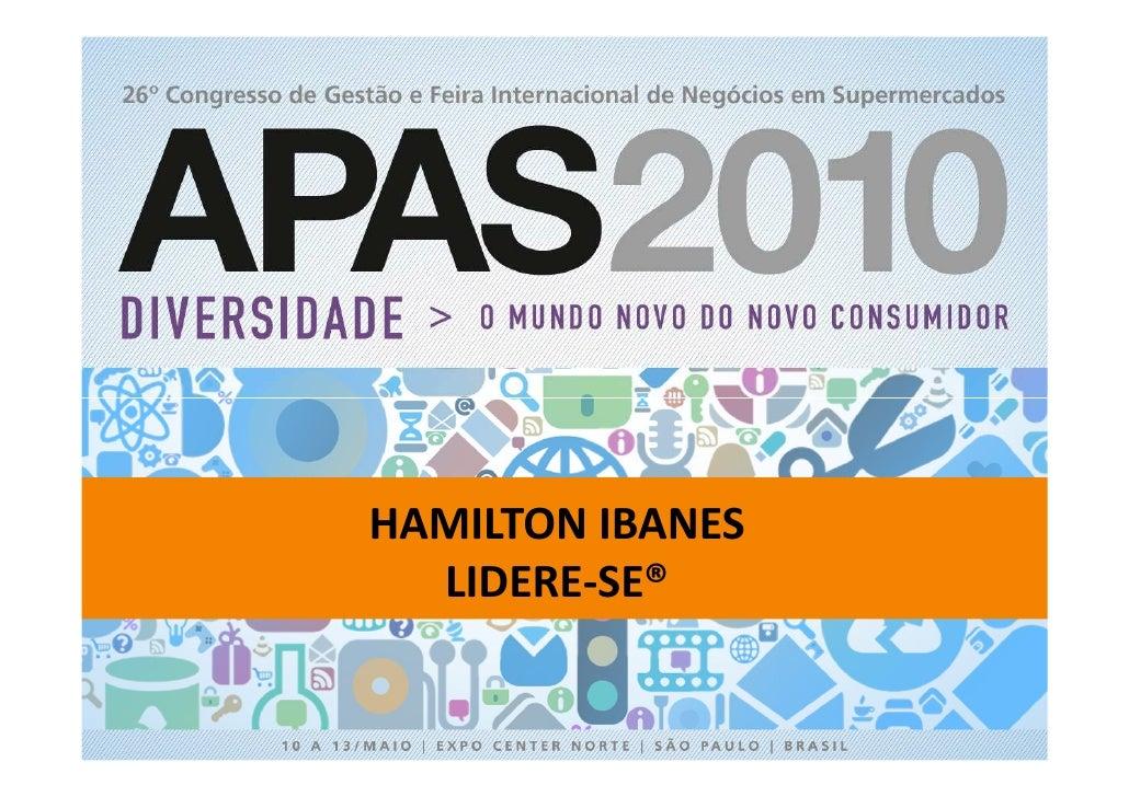 APAS 2010 - Arena do conhecimento com Hamilton Ibanes