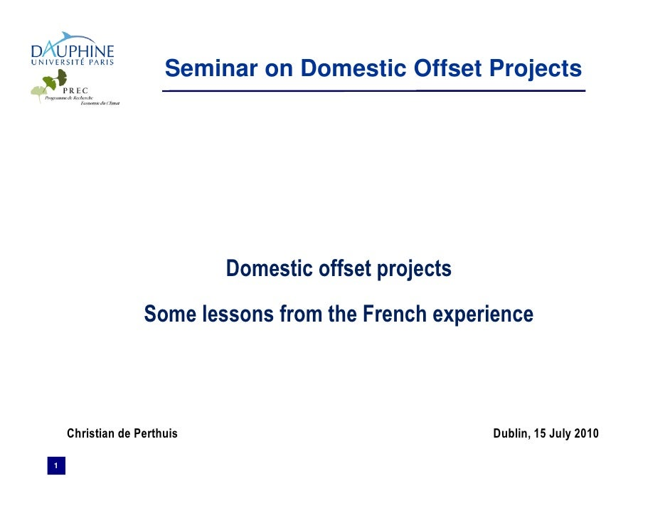 Domestic offset projects: some lessons from the French Experience - Christian de Perthuis  - July 15th 2010