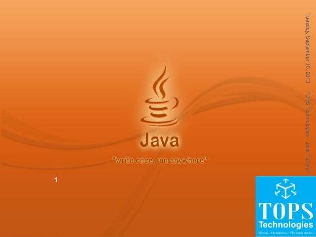 Tuesday,September10,2013TOPSTechnologies-JavaTutorial 1