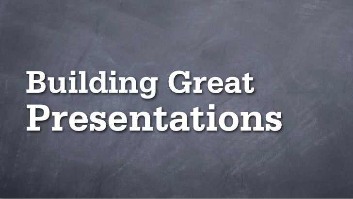 Building GreatPresentations