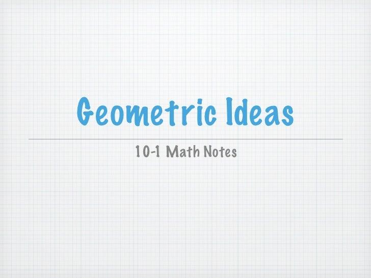 Geometric Ideas    10-1 Math Notes