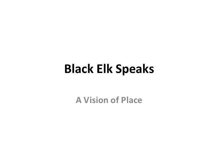 Black Elk Speaks  A Vision of Place