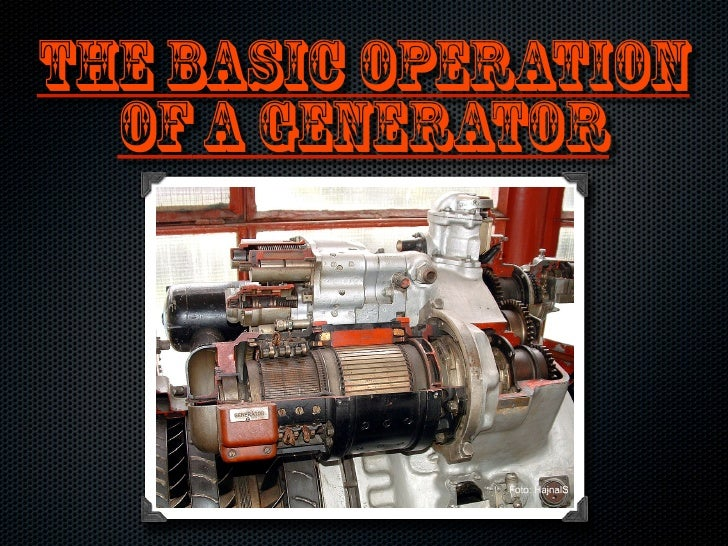 The Basic Operation   of a Generator