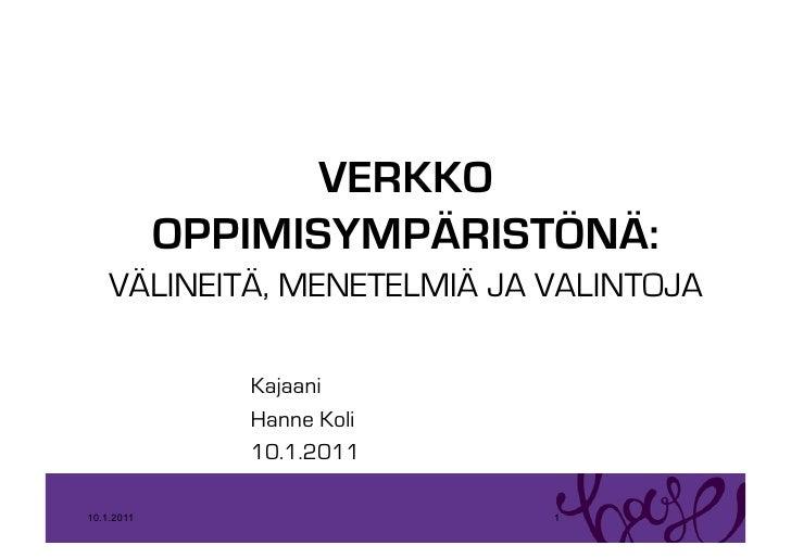 VERKKO             OPPIMISYMPÄRISTÖNÄ:     VÄLINEITÄ, MENETELMIÄ JA VALINTOJA                 Kajaani                Hann...