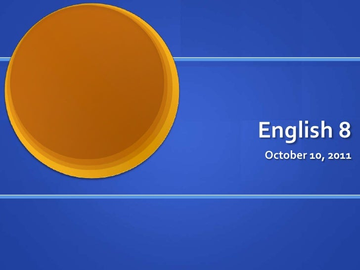 English 8<br />October 10, 2011<br />
