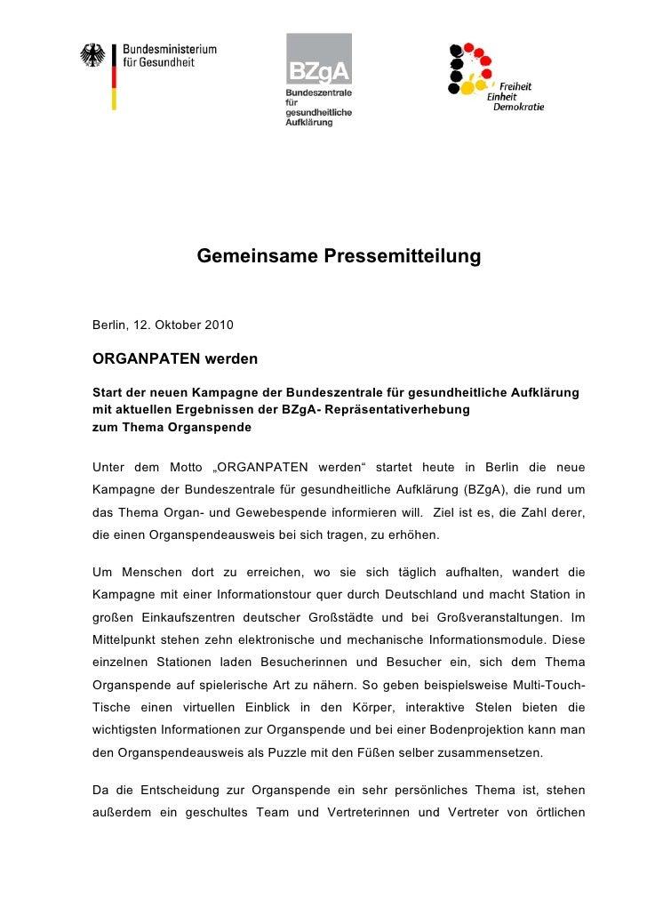 Gemeinsame PressemitteilungBerlin, 12. Oktober 2010ORGANPATEN werdenStart der neuen Kampagne der Bundeszentrale für gesund...