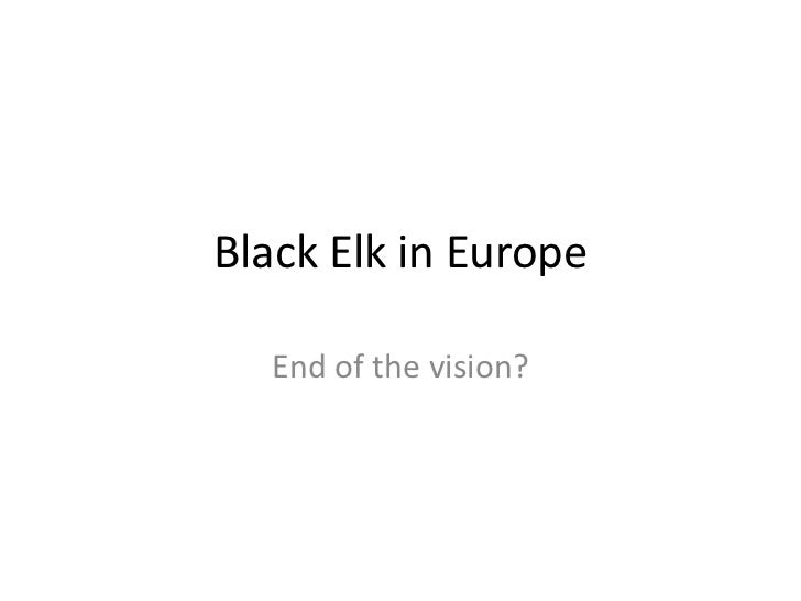 Black Elk in Europe  End of the vision?