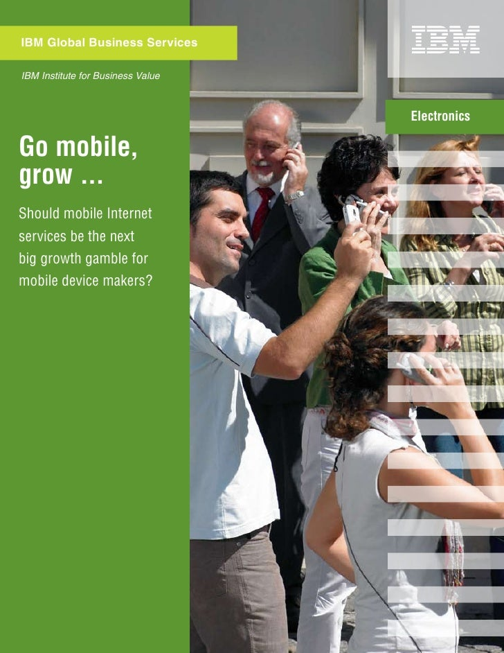 IBM Global Business ServicesIBM Institute for Business Value                                   ElectronicsGo mobile,grow ....