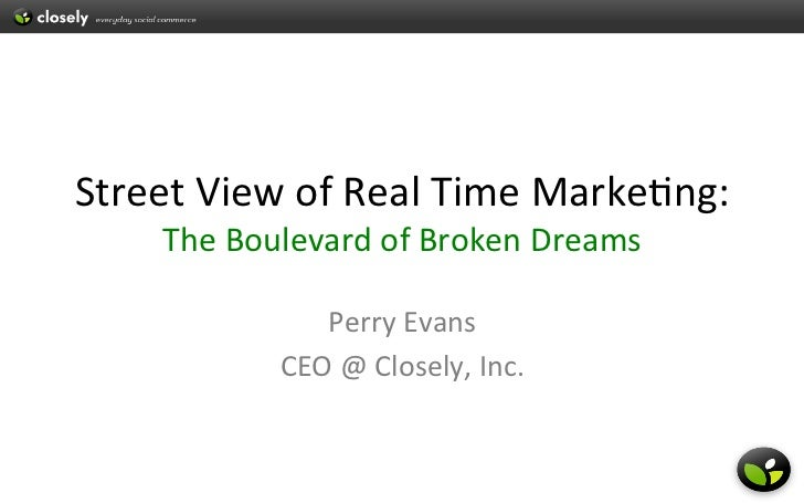 The Street View of Real-Time Marketing: Lessons from the Boulevard of Broken Dreams