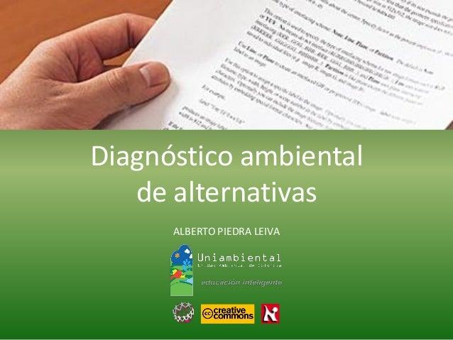Diagnóstico ambiental  de alternativas  ALBERTO PIEDRA LEIVA
