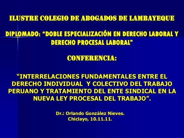 INTERRELACIONES FUNDAMENTALES ENTRE EL DERECHO INDIVIDUAL Y COLECTIVO DEL TRABAJO PERUANO Y TRATAMIENTO DEL ENTE SINDICAL EN LA NUEVA LEY PROCESAL DEL TRABAJO