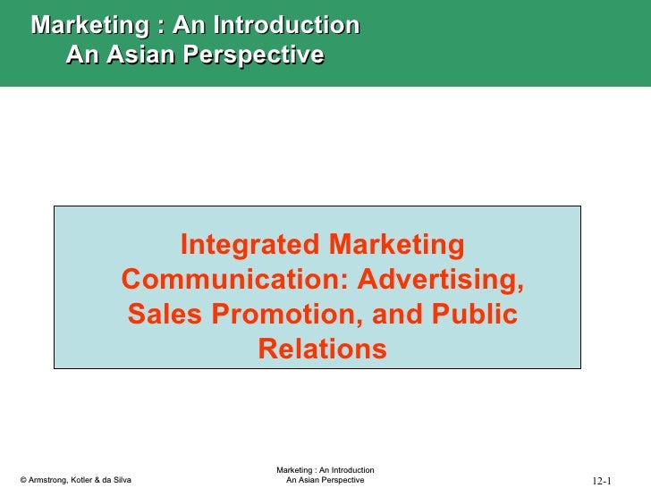 Integrated Marketing Communication: Advertising, Sales Promotion, and Public Relations Marketing : An Introduction An Asia...