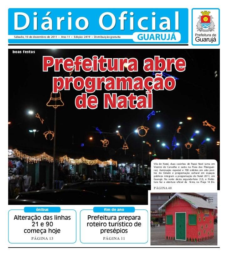 Diário OficialSábado, 10 de dezembro de 2011 • Ano 11 • Edição: 2419 • Distribuição gratuita                              ...
