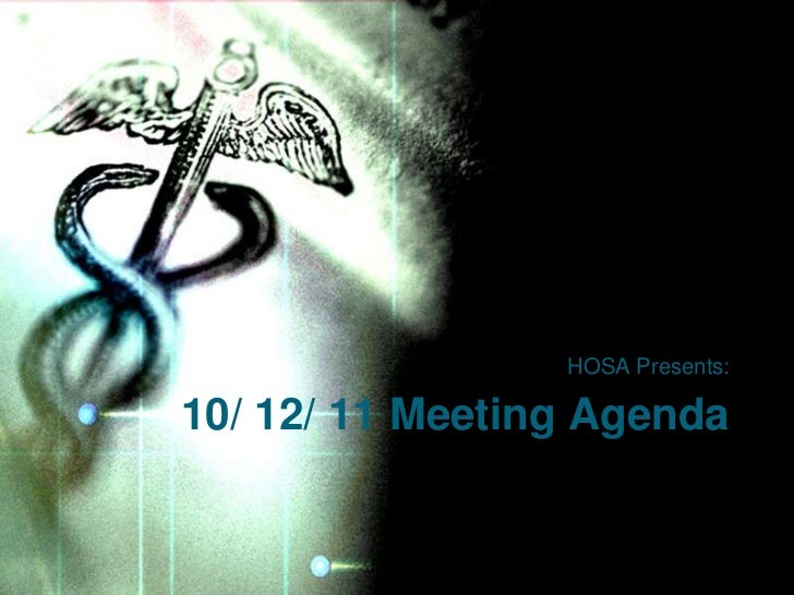 HOSA Presents:10/ 12/ 11 Meeting Agenda