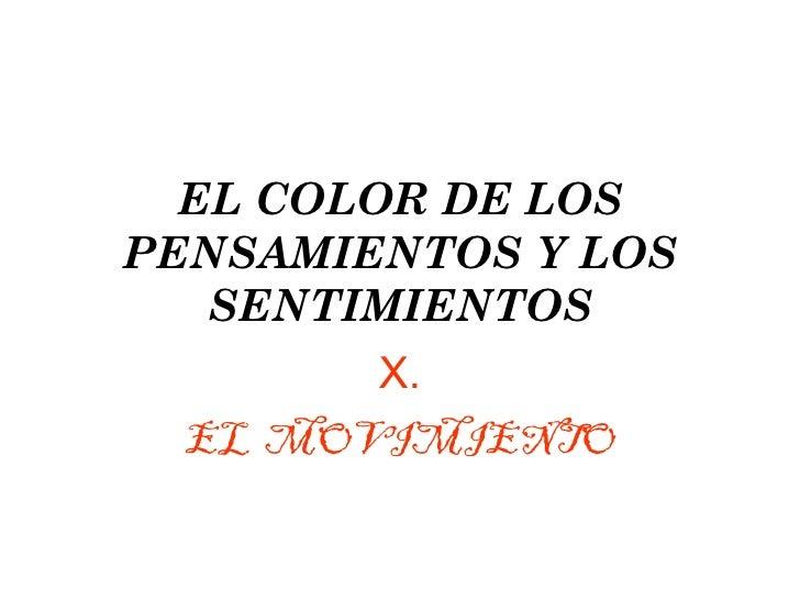 EL COLOR DE LOS PENSAMIENTOS Y LOS SENTIMIENTOS X. EL  MOVIMIENTO