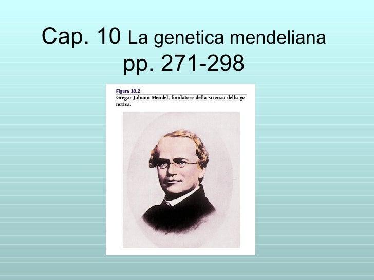 Cap. 10  La genetica mendeliana pp. 271-298