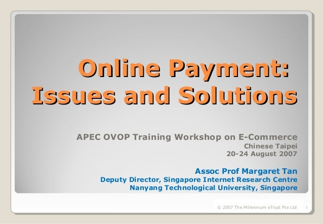 Online Payment:Online Payment: Issues and SolutionsIssues and Solutions APEC OVOP Training Workshop on E-Commerce Chinese ...