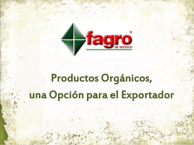 Productos Organicos una opcion para el Exportador - Exp. Biol. Argentina Orta