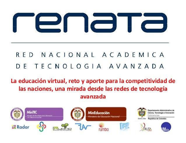 La educación virtual reto y aporte para la competitividad deLaeducaciónvirtual,retoyaporteparalacompetitividadde...