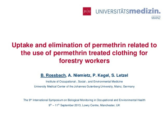 Institute of Occupational, Social-, and Environmental Medicine  Uptake and elimination of permethrin related to the use of...