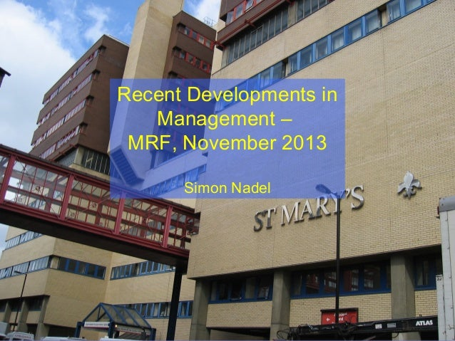 Recent Developments in Management – MRF, November 2013 Simon Nadel