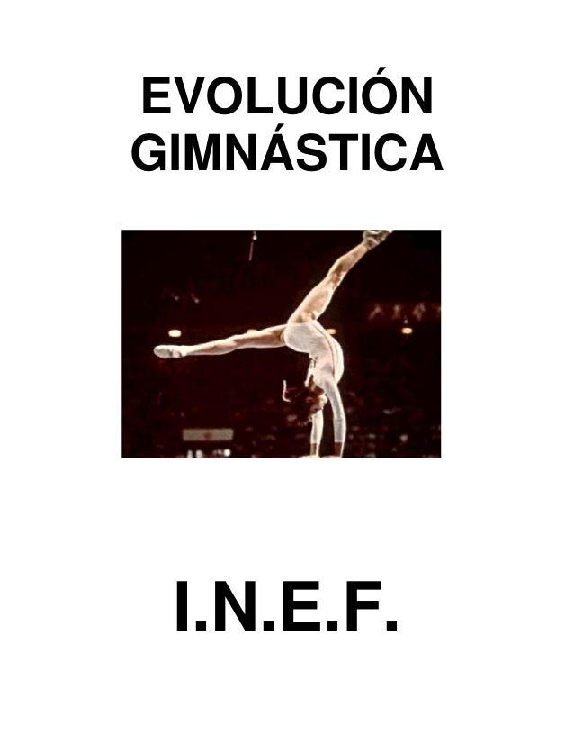 EVOLUCIÓN GIMNÁSTICA  I.N.E.F.
