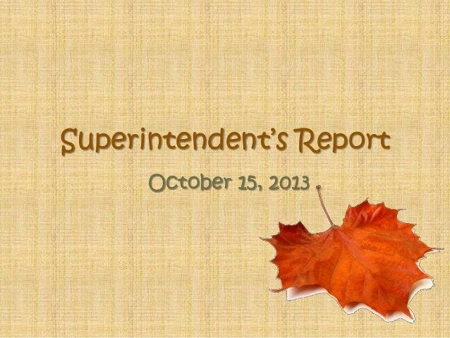 """Superintendent""""s Report October 15, 2013"""