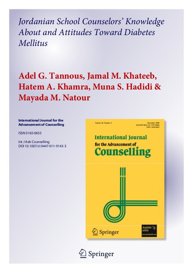 Jordanian School Counselors' Knowledge About and Attitudes Toward Diabetes Mellitus Adel G. Tannous, Jamal M. Khateeb, Hat...