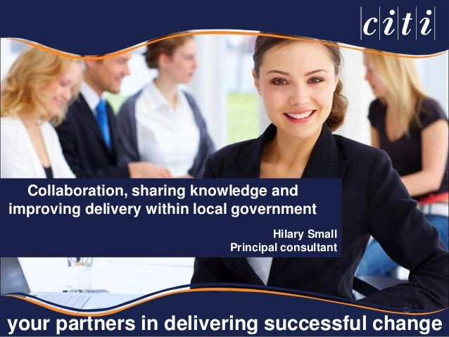 Collaboration, sharing knowledge and improving delivery within local government