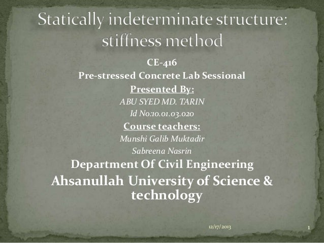 solving statically indeterminate stucture by stiffnes method