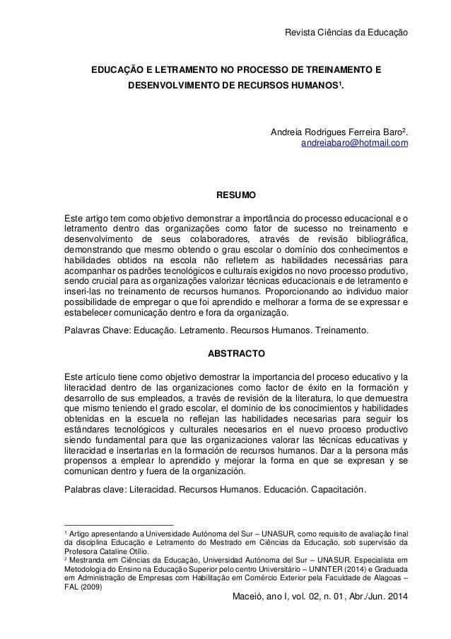 Revista Ciências da Educação 1 Maceió, ano I, vol. 02, n. 01, Abr./Jun. 2014 EDUCAÇÃO E LETRAMENTO NO PROCESSO DE TREINAME...