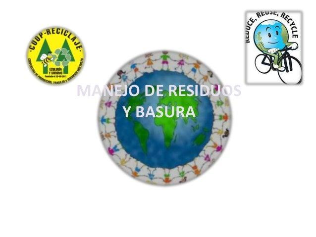 MANEJO DE RESIDUOS Y BASURA