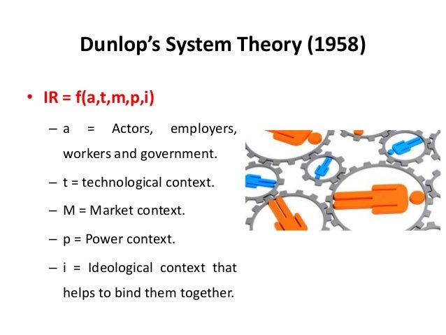 Dunlop's System Model of Industrial Relations