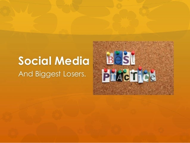 Social Media And Biggest Losers.