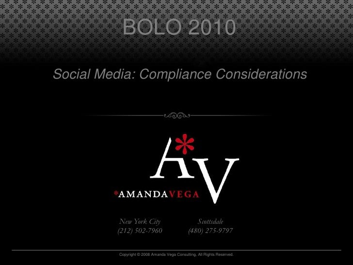 BOLO 2010Social Media: Compliance Considerations<br />