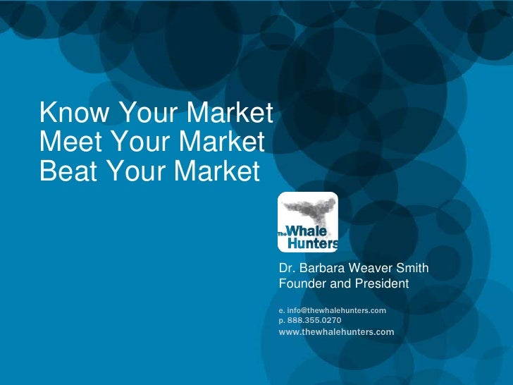 e. info@thewhalehunters.com<br />p. 888.355.0270<br />www.thewhalehunters.com<br />Know Your MarketMeet Your MarketBeat Yo...