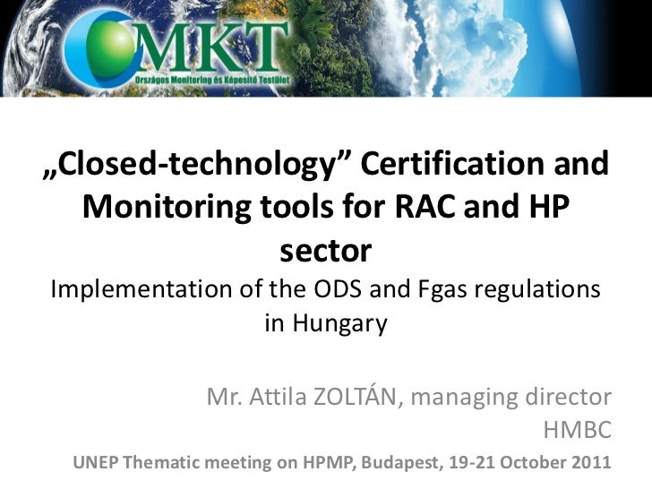 """""""Closed-technology"""" Certification and   Monitoring tools for RAC and HP               sectorImplementation of the ODS and ..."""