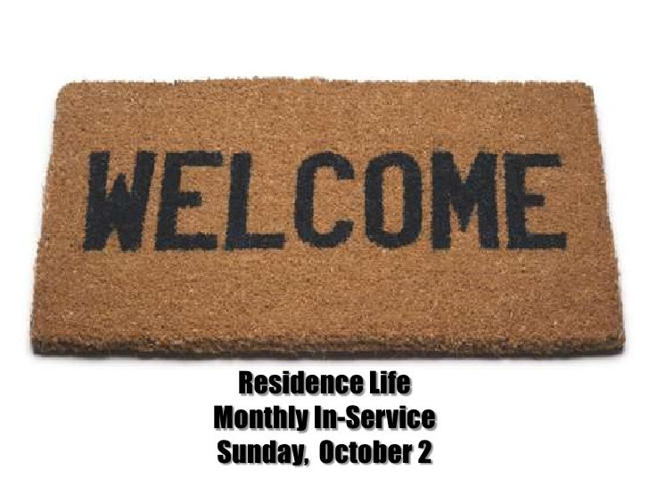 Residence Life <br />Monthly In-Service Sunday,  October 2<br />
