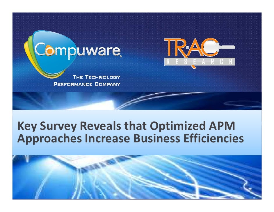 Recent Survey Reveals that Optimized APM Approaches Increase Business Efficiencies