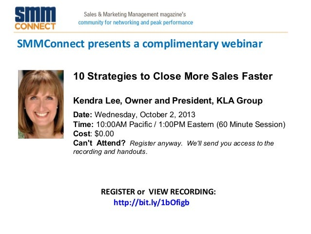SMMConnect presents a complimentary webinar REGISTER or VIEW RECORDING: http://bit.ly/1bOfigb 10 Strategies to Close More ...