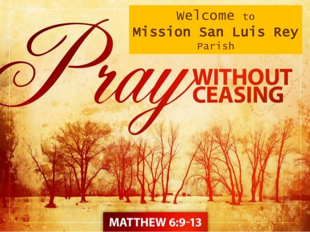 Welcome toMission San Luis Rey       Parish