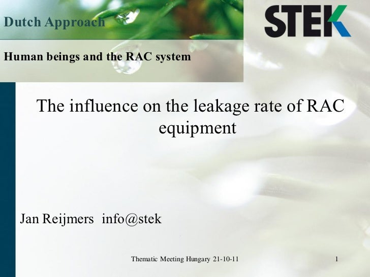 Dutch ApproachHuman beings and the RAC system     The influence on the leakage rate of RAC                     equipment  ...