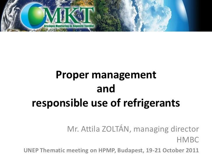 Proper management               and  responsible use of refrigerants              Mr. Attila ZOLTÁN, managing director    ...