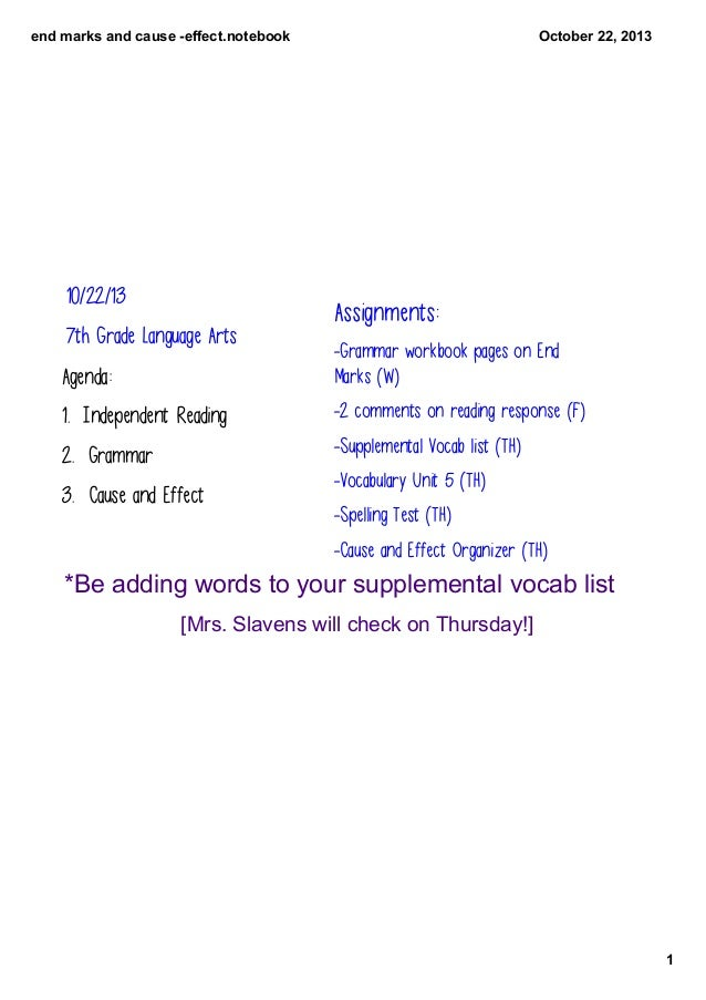 endmarksandcauseeffect.notebook  10/22/13 7th Grade Language Arts  October22,2013  Assignments:  Agenda:  -Grammar ...