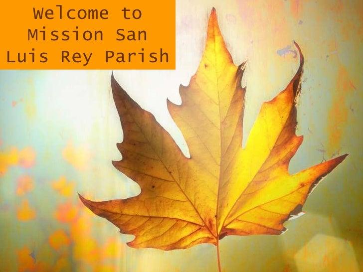 Welcome to  Mission SanLuis Rey Parish