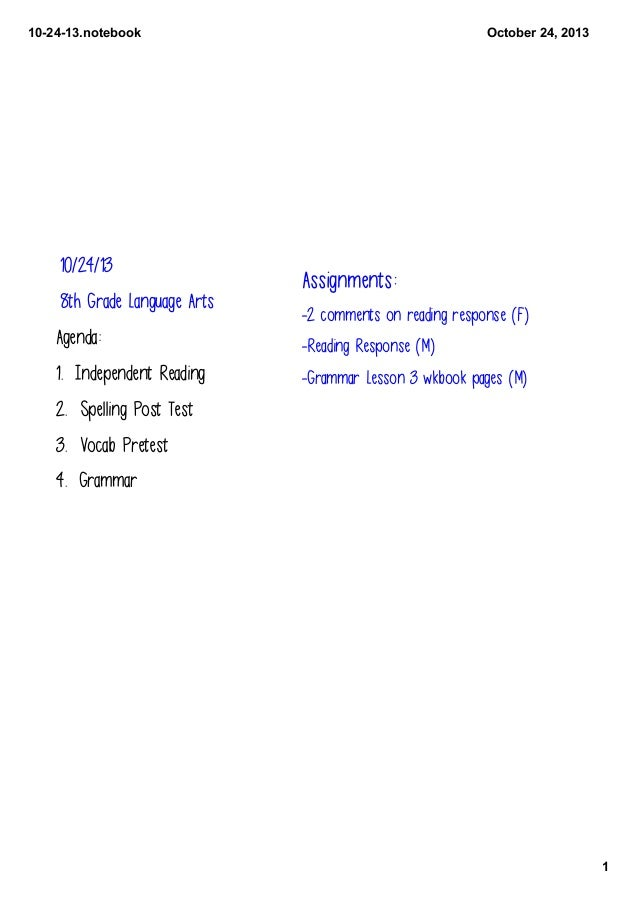 10­24­13.notebook  10/24/13 8th Grade Language Arts  October 24, 2013  Assignments: -2 comments on reading response (F)  A...
