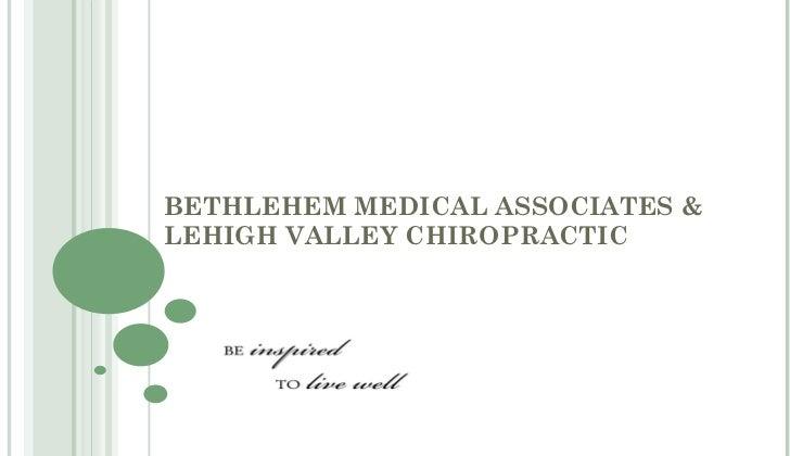 BETHLEHEM MEDICAL ASSOCIATES & LEHIGH VALLEY CHIROPRACTIC