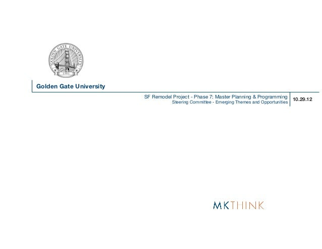 Golden Gate University                         SF Remodel Project - Phase 7: Master Planning & Programming                ...